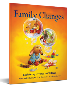 Family Changes childrens book about divorce and separation, by Dr. Azmaira H. Maker